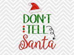 Don't Tell Santa Christmas Naughty Nice Christmas shirt mom life Warm Wishes Palm Tree Elf Santa North Pole Christmas Mistletoe naughty nice elves santa SVG file - Cut File - Cricut projects - cricut ideas - cricut explore - silhouette cameo projects - Silhouette projects by KristinAmandaDesigns