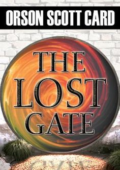 The Lost Gate by Orson Scott Card. Audiobook. http://libcat.bentley.edu/record=b1317688~S0