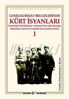 Genelkurmay Belgelerinde Kürt İsyanları I-II