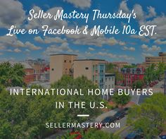Join me for Seller Mastery Thursday's ~ Live on Facebook & on Mobile. 10a EST. Today's Topic: International Buyers In The U.S. www.SellerMastery.com