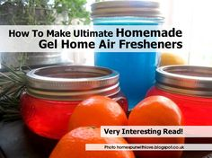 How To Make Ultimate Homemade Gel Home Air Fresheners - http://www.hometipsworld.com/how-to-make-ultimate-homemade-gel-home-air-fresheners.html