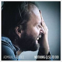 Nothing Else To Do - Admiral Freebee