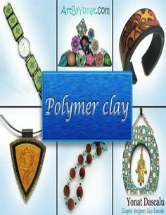 Polymer clay all the basic and advanced techniques