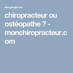 chiropracteur ou ostéopathe ? - monchiropracteur.com