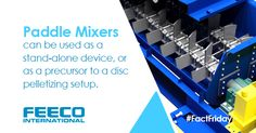 Paddle mixers can be used as a stand-alone device, or as a precursor to a disc pelletizing setup. #feeco #facts #paddlemixer #pugmill #agglomeration
