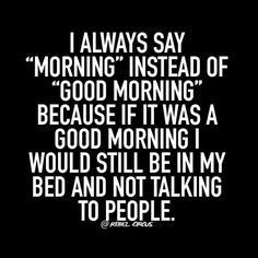 New quotes funny sarcastic humour so true Ideas Year Quotes, Quotes About New Year, Guy Quotes, Rebel Circus Quotes, Rebel Quotes, Funny Good Morning Quotes, Morning Humor Quotes, Morning Sayings, Quotes Thoughts