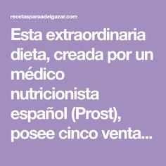 Esta extraordinaria dieta, creada por un médico nutricionista español (Prost), posee cinco ventajas a la vista: es sana, es corta, es fácil de seguir, se baja un promedio de un …