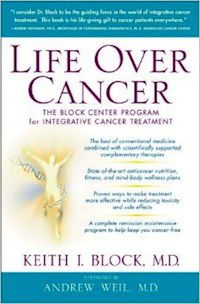 Life Over Cancer- The Block Center Program for Integrative Cancer Treatment