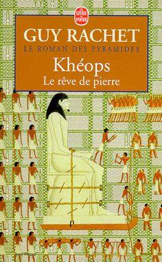 Le roman des pyramides tome 2: Kéops le rêve de pierre