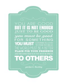 Gordon B. Hinckley - I think this is from Way to Be (a book he wrote for youth), but I'm not sure. Lds Quotes, Religious Quotes, Wall Quotes, Quotable Quotes, Cute Quotes, Spiritual Quotes, Great Quotes, Nice Sayings, Action For Happiness