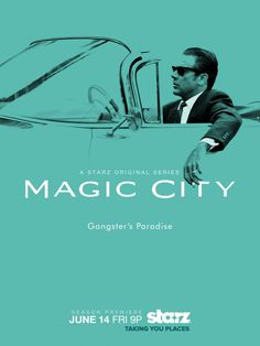 Magic City - Centers on Miami mobsters and other characters from Miami Beach in the late 1950s.