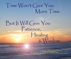 Patience, Healing, Wisdom...
