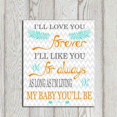 Hey, I found this really awesome Etsy listing at https://www.etsy.com/listing/207769215/ill-love-you-forever-ill-like-you-for