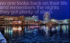 No one looks back on their life and remembers the nights they got plenty of sleep.