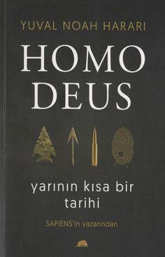 Yuval noah harari - homo deus & yârının kısa bir tarihi Yuval Harari, Queer As Folk, Mad Max Fury Road, Literature Books, Atheism, Book Lists, My Books, Reading, Yandex Disk