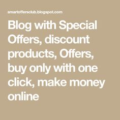 Blog with Special Offers, discount products, Offers, buy only with one click, make money online Make Money Online, How To Make Money, Blog Page, Club, Math, Stuff To Buy, Products, Math Resources, Gadget