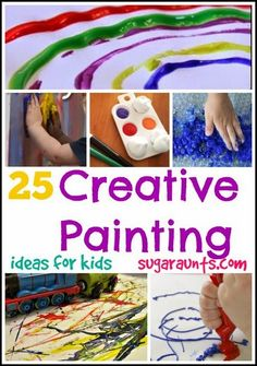 Sugar Aunts: 25 Creative Ways to Paint Ideas for Kids