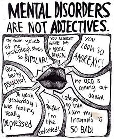 Mental Disorders Are NOT Adjectives  - mental-health-awareness Photo