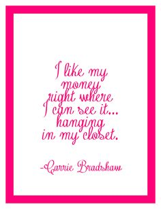 Sex and the City quote by Carrie Bradshaw about clothes and money. $10.00, via Etsy.