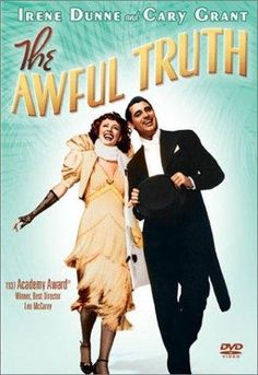 The Awful Truth...so wonderful with Irene Dunne and Cary Grant!