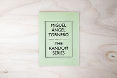 Miguel Ángel Tornero // The Random Series – Berliner Trato -    http://haveanicebook.com/book/the-random-series-berliner-trato/#