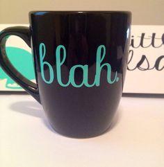 Blah. coffee mug by thelittlevinylsaur on Etsy, $15.00
