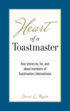 This book is a collection of short stories written by and for Toastmasters everywhere! You will be touched and inspired reading these personal stories- as you share the spirit, pride and Heart of a Toastmaster!