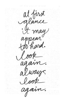 always look again..