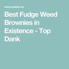 Best Fudge Weed Brownies in Existence  - Top Dank