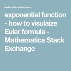 exponential function - how to visulaize Euler formula - Mathematics Stack Exchange