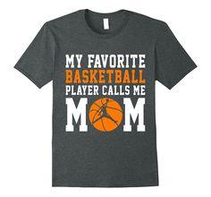 My Favorite Basketball Player Calls Me Mom Mother Shirt Gift