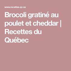 Brocoli gratiné au poulet et cheddar   Recettes du Québec