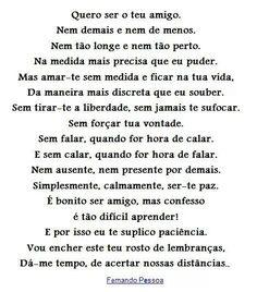 """{...""""Fernando Pessoa"""" pra aquecer nosso coração... !!! } ☕ ✨ Mas amar-te sem medida e ficar na tua vida. Simplesmente, calmamente ser-te PAZ !!!"""
