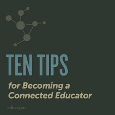 October is Connected Educator Month! So how do you become a connected educator? Check out these 10 tips, and you'll be well on your way.