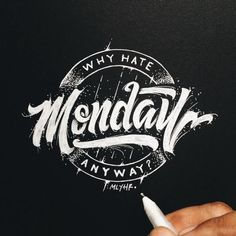 MONDAY...or Not — This One Fulfills My Inner Daily Need for Lettering Design Inspiration... lol! :D #Monday #handwritten #handlettered #schriften