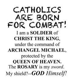 Catholics Are Born For Combat!