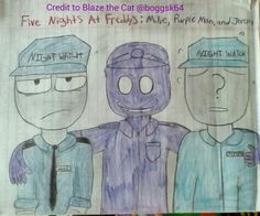 My drawing of Mike, Purple Man, and Jeremy from FNAF