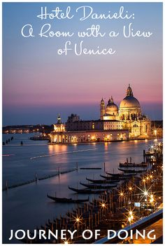 journey of doing - Hotel Danieli: A Room with a View of Venice