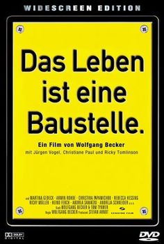 "Literally ""Life is a building site"" which is genuinely appropriate given that the film is set in post-reunification Berlin. Official English title: ""Life is All You Get"". Jürgen Vogel is brilliant in the lead. And yes, this is a German film with RICKY TOMLINSON in it!"