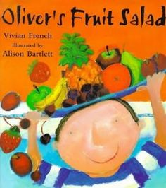 Oliver's Fruit Salad by Viv French: Oliver, star of Oliver's Vegetables, is back from his healthy week eating vegetables at his grandpa's house. Suddenly, the fruit at home doesn't seem quite good enough for Oliver. What is his mum to do? Healthy Eating For Kids, Healthy Eating Habits, Keeping Healthy, Healthy Food, Healthy Living, Nutrition Activities, Kids Nutrition, Health And Nutrition, Book Activities