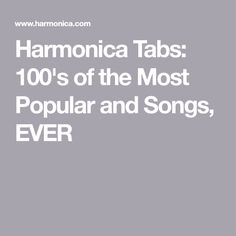 Harmonica Tabs: of the Most Popular and Songs, EVER Harmonica How To Play, Harmonica Lessons, Blue Song, Reading Music, 100 Songs, Music Sing, Popular Music, Harp, Sheet Music