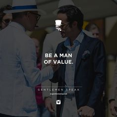 #gentlemenspeak #gentlemen #quotes #follow #value #inspirational #motivational #life #suit #friends