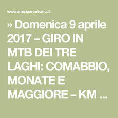» Domenica 9 aprile 2017 – GIRO IN MTB DEI TRE LAGHI: COMABBIO, MONATE E MAGGIORE – KM 65
