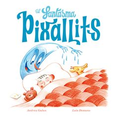 "Andreu Galan / Luis Demano. ""El fantasma Pixallits"". Editorial Andana. ( 3 a 6 anys). Està a la biblio. Tapas, 4 Kids, Storytelling, Kids Rugs, Illustration, Movie Posters, Fictional Characters, Marti, Ideas Para"
