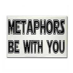 Metaphors... lol