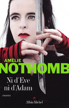 Buy Ni d'Eve ni d'Adam by Amélie Nothomb and Read this Book on Kobo's Free Apps. Discover Kobo's Vast Collection of Ebooks and Audiobooks Today - Over 4 Million Titles! Amelie, Oscar Wilde, Dreamworks, Free Books, Good Books, Laurent Gaudé, Kindle, Jeff Kinney, Libros