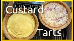 How to Bake British Custard Tart and Manchester Tart