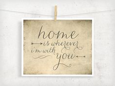 Home is Wherever I'm With You Print, Edward Sharpe, Valentine's Day Typography Print, Rustic, Music Quote Art, Wedding Gift or Decor