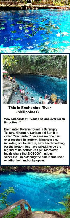 This is the Enchanted River because it is said to be impossible to catch a fish no matter what, in that river, and also it supposedly doesn't have a bottom.