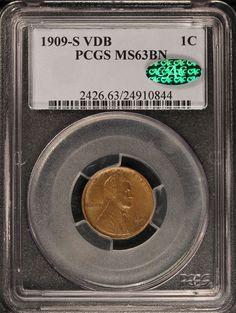 1909-S VDB Lincoln Cent PCGS MS63BN CAC | $2,175.00 | http://www.thehappycoin.com/1909_S_VDB_Lincoln_Cent_CAC_PCGS_MS_63_BN_p/c1128.htm